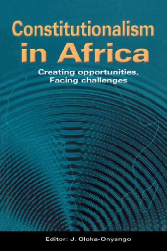 9789970022717: Constitutionalism in Africa. Creating Opportunities, Facing Challenges