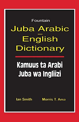 9789970024759: Juba Arabic English Dictionary/Kamuus Ta Arabi Juba Wa Ingliizi (Arabic Edition)