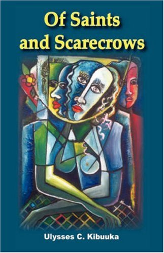 Of Saints and Scarecrows: Kibuuka, Ulysses C.
