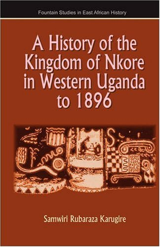 9789970026210: A History of the Kingdom of Nkore in Western Uganda to 1896