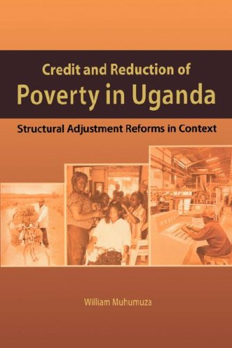 9789970026883: Credit and Reduction of Poverty in Uganda. Structural Adjustment Reforms in Context