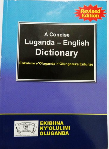 A Concise Luganda-English Dictionary: A.M. Bagunywa; S.S.