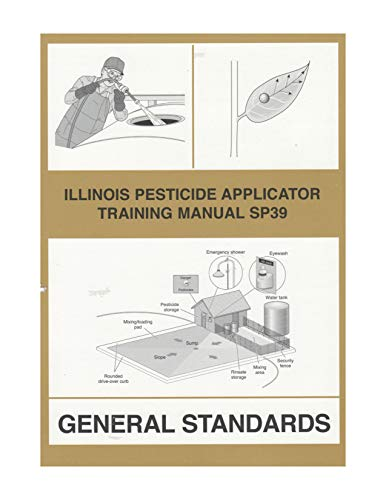Illinois Pesticide Applicator Training Manual SP39: University of Illinois