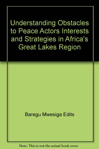 9789970250363: Understanding Obstacles to Peace Actors Interests and Strategies in Africa's Great Lakes Region