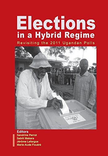 9789970253418: Elections in a Hybrid Regime. Revisiting the 2011 Ugandan Polls