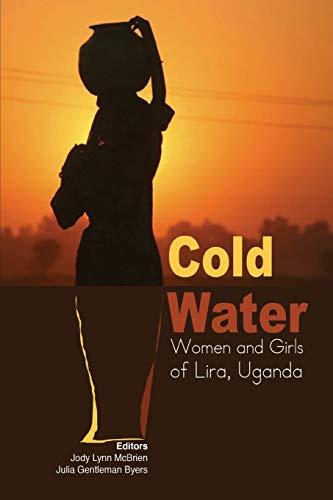 9789970258857: Cold Water: Women and Girls of Lira, Uganda