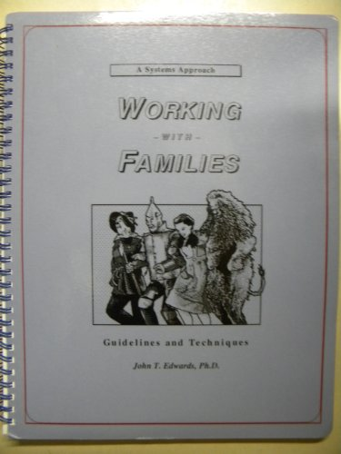 A System Approach Working with Families Guidelines: John T. Edwards,