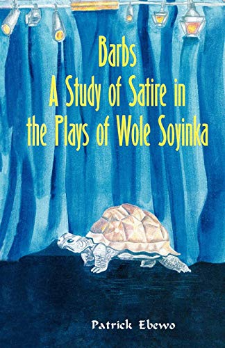 9789970510030: Barbs: A Study of Satire in the Plays of