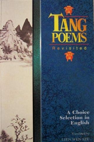 Tang poems revisited: A choice selection in
