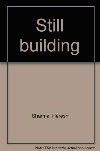 Still building: Sharma, Haresh