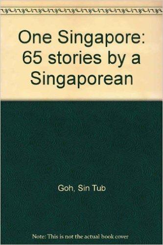 ONE SINGAPORE. 66 Stories by a Singaporean.: Goh Sin Tub