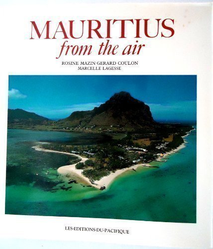 Mauritius from the Air: Marcelle Mazin Coulon Gerard Lagesse