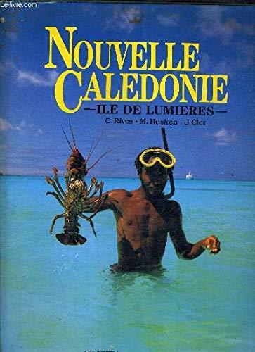 9789971400873: Nouvelle Caledonie Ile De Lumieres