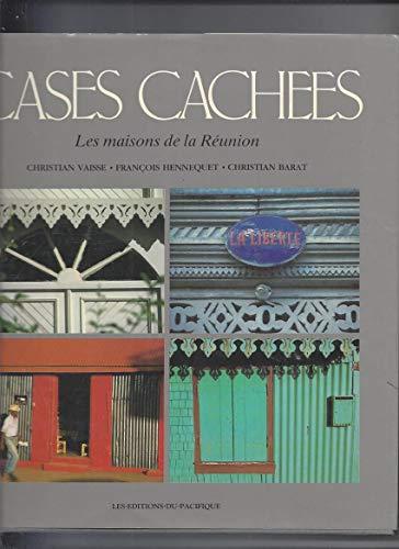 Cases cachées - Les maisons de la Réunion: Vaisse Christian - Hennequet François - Barat Christian