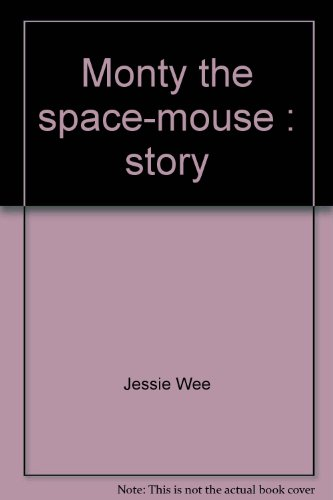 9789971414313: Monty the space-mouse: Story (The Adventures of Monty)
