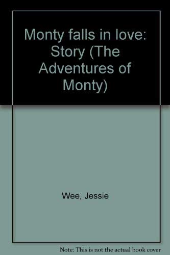 Monty falls in love: Story (The Adventures: Wee, Jessie