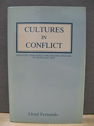 9789971490218: Cultures in Conflict: Essays on Literature and the English Language in South East Asia