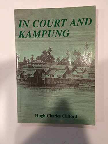 In Court and Kampung: Sir Hugh Clifford
