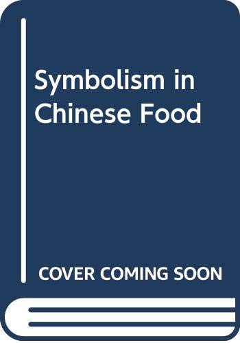 9789971492489: Symbolism in Chinese Food