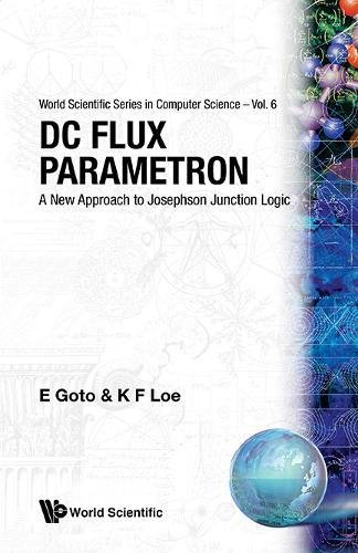 9789971501136: Dc Flux Parametron (World Scientific Series in Computer Science, Volume 6)
