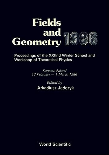9789971501280: Fields and Geometry, 1986: Proceedings of the Xxiind Winter School and Workshop of Theoretical Physics