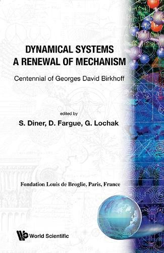 9789971501501: Dynamical Systems - A Renewal of Mechanism: Contennial of Georges David Birkhoff