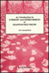 9789971501600: Introduction to Symmetry and Supersymmetry in Quantum Field Theory