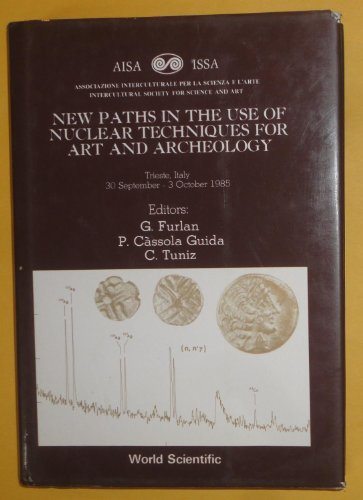 9789971501952: New Paths in the Use of Nuclear Techniques for Art and Archeology