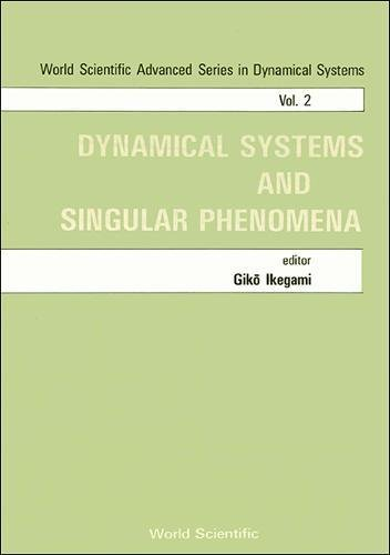 9789971502317: 002: Dynamical Systems and Singular Phenomena: Proceedings of the Symposium (World Scientific Advanced Series in Dynamical Systems)
