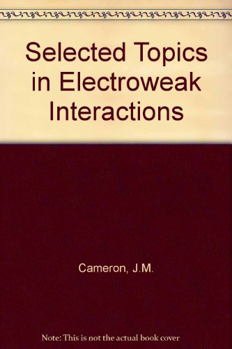 Selected Topics in Electroweak Interactions. Chateau Lake Louise, Canada, 15 - 21 February 1987. ...