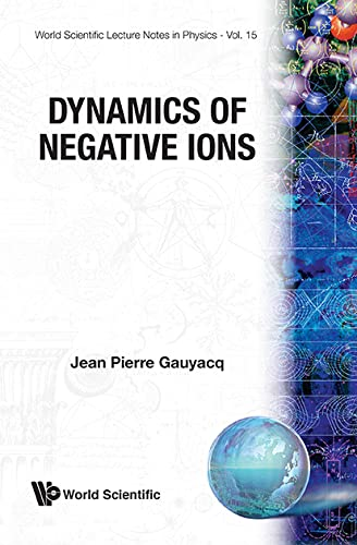 9789971503857: Dynamics Of Negative Ions (World Scientific Lecture Notes In Physics)