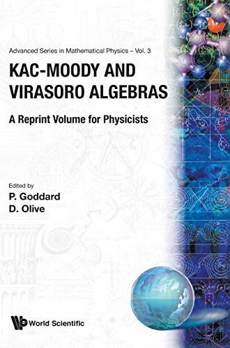 9789971504199: Kac-Moody and Virasoro Algebras: A Reprint Volume for Physicists (Advanced Series in Mathematical Physics)