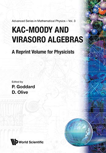 9789971504205: Kac-Moody and Virasoro Algebras : A Reprint Volume for Physicists (Advanced Series in Mathematical Physics, Vol 3)