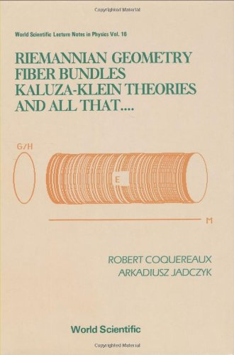9789971504267: Riemannian Geometry, Fibre Bundles, Kaluza-Klein Theories and All That (World Scientific Lecture Notes in Physics)