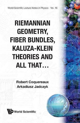 9789971504274: Riemannian Geometry, Fibre Bundles, Kaluza-Klein Theories And All That (World Scientific Lecture Notes in Physics)