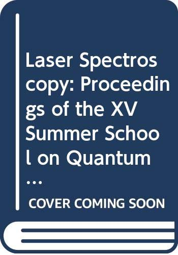 Laser Spectroscopy: Proceedings of the XV Summer: Heldt, J.