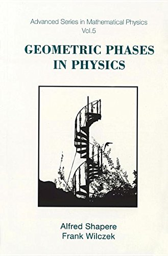 9789971505998: 005: Geometric Phases in Physics (Advanced Series on Directions in High Energy Physics (Hardcover))