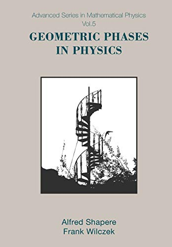 9789971506216: 005: Geometric Phases In Physics (Advanced Series in Mathematical Physics)