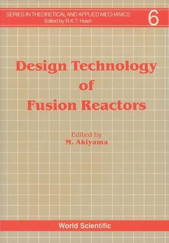 9789971507275: Design Technology of Fusion Reactors (SERIES IN THEORETICAL AND APPLIED MECHANICS)
