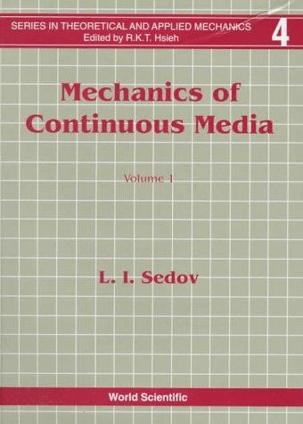 Mechanics of Continuous Media (World Scientific Series: L. I. Sedov