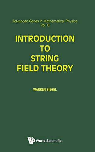 9789971507312: Introduction to String Field Theory (Advanced Series in Mathematical Physics)