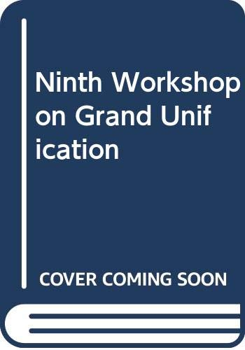9789971507657: Ninth Workshop on Grand Unification