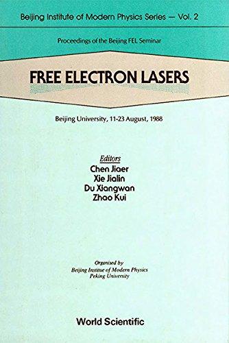 Free Electron Lasers: Proceedings of the Beijing Fel Seminar, Beijing University, 11-23 August, ...