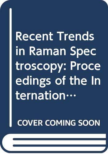 Recent Trends in Raman Spectroscopy: Proceedings of: S. B. Banerjee,
