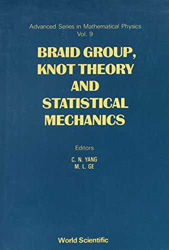 9789971508289: Braid Group, Knot Theory and Statistical Mechanics (Advanced Series in Mathematical Physics)