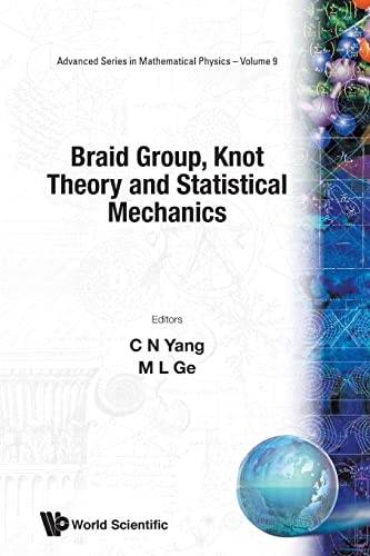 9789971508333: Braid Group Knot Theory and Statistical Mechanics (Advanced Series in Mathematical Physics, Vol 9)