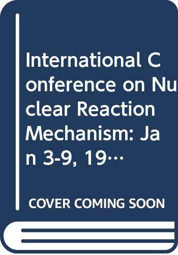 International Conference on Nuclear Reaction Mechanism: Jan: S. Mukherjee, Pal.
