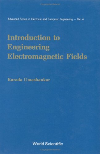 Introduction to Engineering Electromagnetic Fields (Advanced Series: Umashankar, Korada