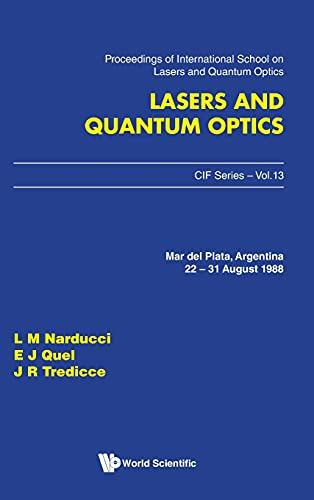 Lasers and Quantum Optics: Proceedings of the: Narducci, Lorenzo M.,