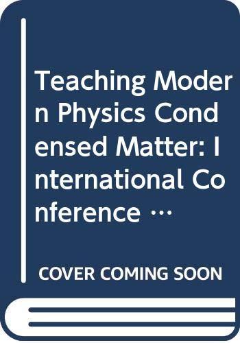 Teaching Modern Physics Condensed Matter: International Conference: Luchner, Karl, Deger,